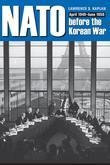 NATO Before the Korean War: April 1949 June 1950