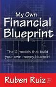 My Own Financial Blueprint: The 12 Models That Build Your Own Money Blueprint
