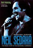 Neil Sedaka: Rock'n'Roll Survivor: The Inside Story of His Incredible Comeback