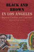 Black and Brown in Los Angeles: Beyond Conflict and Coalition