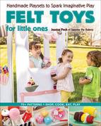 Felt Toys for Little Ones: Handmade Playsets to Spark Imaginative Play