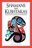 Shamans and Kushtakas: North Coast Tales of the Supernatural