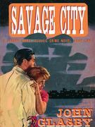 Savage City: A Johnny Merak Classic Crime Novel