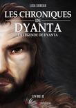 Les Chroniques de Dyanta - Livre II - La Légende de Dyanta