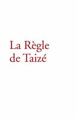 La Règle de Taizé