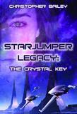 Starjumper Legacy: The Crystal Key