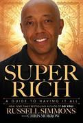 Super Rich: A Guide to Having It All