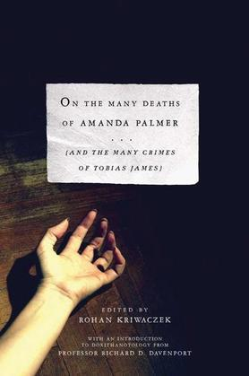 On The Many Deaths of Amanda Palmer: And the Many Crimes of Tobias James