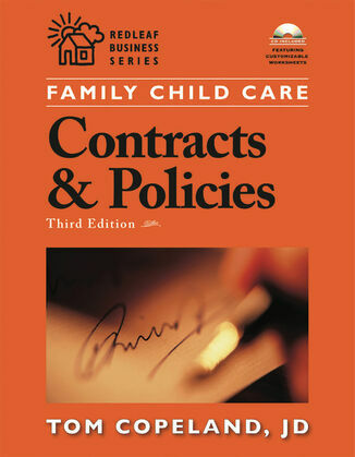 Family Child Care Contracts and Policies, Third Edition: How to Be Businesslike in a Caring Profession