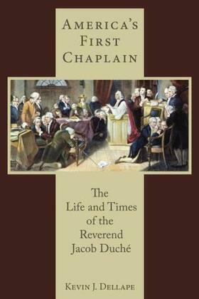 America's First Chaplain: The Life and Times of the Reverend Jacob Duch