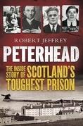 Peterhead: Inside Scotland's Toughest Prison