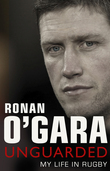 Ronan O'Gara: Unguarded
