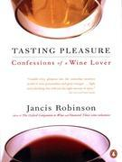 Tasting Pleasure: Confessions of a Wine Lover