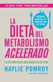 La dieta de metabolismo acelerado: Come mas, pierde mas
