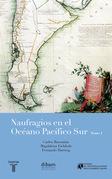 Naufragios en el Océano Pacífico Sur (Tomo 1)