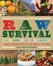 Lisa Montgomery - Raw Survival: Living the Raw Lifestyle On and Off the Grid