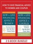 How to Give Financial Advice to Women and Couples EBOOK BUNDLE