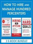 How to Hire and Manage Hundred Percenters