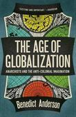 The Age Of Globalization: Anarchists And The Anticolonial Imagination