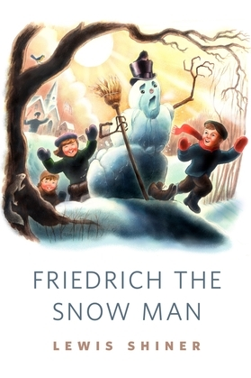 Friedrich the Snow Man