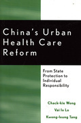China's Urban Health Care Reform: From State Protection to Individual Responsibility