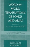 Word-By-Word Translations of Songs and Arias, Part I: German and French