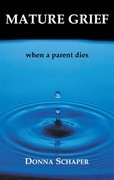 Mature Grief: When a Parent Dies