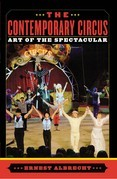 The Contemporary Circus: Art of the Spectacular