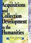 Acquisitions and Collection Development in the Humanities