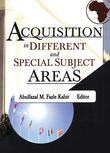 Acquisition in Different and Special Subject Areas