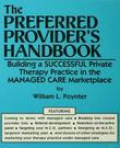 The Preferred Provider's Handbook: Building a Successful Private Therapy Practice in the Managed Care Marketplace