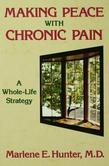 Making Peace with Chronic Pain: A Whole-Life Strategy