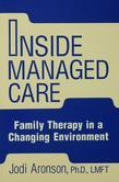 Inside Managed Care: Family Therapy in a Changing Environment