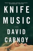 Knife Music: A Novel