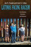 Latinos Facing Racism: Discrimination, Resistance, and Endurance