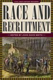 Race and Recruitment:Civil War History Readers, Vol. 2: Civil War History Readers, Vol. 2