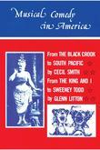 Musical Comedy in America: From the Black Crook to South Pacific, from the King & I to Sweeney Todd