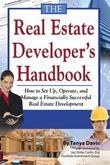 The Real Estate Developer's Handbook: How to Set Up, Operate, and Manage a Financially Successful Real Estate Development