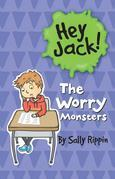 Hey Jack! The Worry Monsters