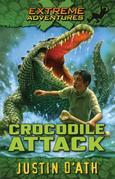 Extreme Adventures Book 1 - Crocodile Attack