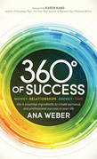 360 Degrees of Success: Money, Relationships, Energy, Time: The 4 Essential Ingredients to Create Personal and Professional Success in Your Life