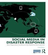 Social Media in Disaster Response: How Experience Architects Can Build for Participation