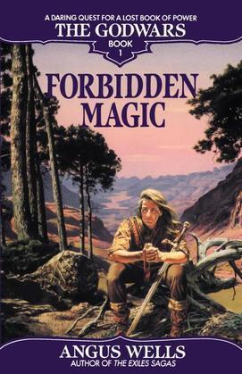 Forbidden Magic: The Godwars Book 1