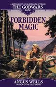 Forbidden Magic: The Godwars Book 1