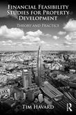 Financial Feasibility Studies for Property Development: Theory and Practice: Theory and Practice