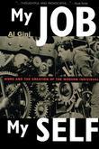 My Job My Self: Work and the Creation of the Modern Individual: Work and the Creation of the Modern Individual