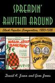 Spreadin' Rhythm Around: Black Popular Songwriters 1880-1930: Black Popular Songwriters, 1880-1930