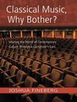 Classical Music  Why Bother?: Hearing the World of Contemporary Culture Through a Composer's Ears