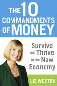 The 10 Commandments of Money: Survive and Thrive in the New Economy