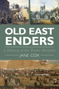 Old East Enders: A History of Tower Hamlets